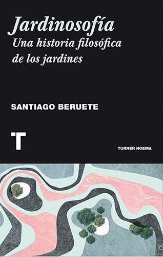 Jardinosofia - Santiago Beruete
