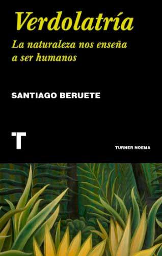 Verdolatria - Santiago Beruete